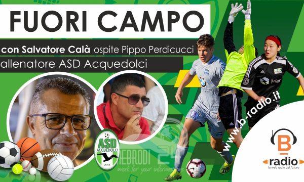 Fuori Campo – La differita del programma: ospite Pippo Perdicucci